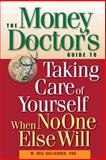 The Money Doctor's Guide to Taking Care of Yourself When No One Else Will, W. Neil Gallagher, 0471697443