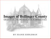 Images of Bollinger County : Graphite Drawings and Narratives, Eddleman, Jeanie, 0615307442