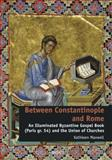 Between Constantinople and Rome : An Illuminated Byzantine Gospel Book and the Union of Churches, Maxwell, Kathleen, 1409457443