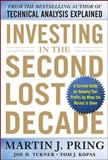 Investing in the Second Lost Decade : A Survival Guide for Keeping Your Profits up When the Market Is Down, Pring, Martin J. and Turner, Joe D., 0071797440