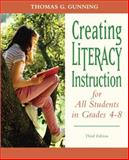 Creating Literacy Instruction for All Students in Grades 4 To 8, Gunning, Thomas G., 0132317443