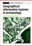 Geographical Information Systems in Archaeology, Conolly, James and Lake, Mark, 0521797446