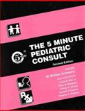 The 5 Minute Pediatric Consult, Schwartz, M. Wiliam and Bell, Louis M., Jr., 0683307444