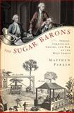 The Sugar Barons, Matthew Parker, 0802717446