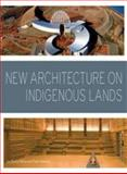 New Architecture on Indigenous Lands, Joy Monice Malnar and Frank Vodvarka, 0816677441