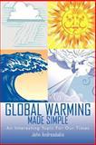 Global Warming Made Simple, John Andreadakis, 1463427441