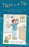 Taste at the Tap : A Consumer's Guide to Tap Water Flavor, Burlingame, Gary, 1583217444