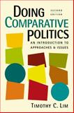 Doing Comparative Politics : An Introduction to Approaches and Issues, Lim, Timothy C., 158826744X