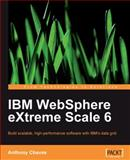 IBM WebSphere eXtreme Scale 6 : Build scalable, high-performance software with IBM's data Grid, Chaves, Anthony, 1847197442
