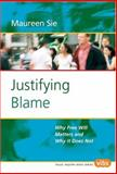Justifying Blame : Why Free Will Matters and Why it Does Not, Sie, Maureen, 9042017449