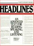 Headlines : An Advanced Text for Reading, Speaking and Listening, Karant, Priscilla, 0133847446
