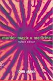 Murder, Magic, and Medicine, Mann, John, 0198507445