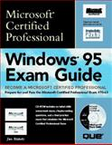 Microsoft Certified Professional Windows 95 Exam Guide : Windows 95 Exam Guide, Blakely, Jim, 0789707446