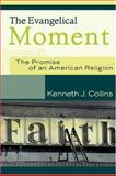 The Evangelical Moment 9780801027444