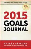 Goals Journal 2015 : Write. Balance. Celebrate, Vejauan, Sherea, 0972787445