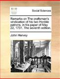 Remarks on the Craftsman's Vindication of His Two Honble Patrons, in His Paper of May 22, 1731 The, John Hervey, 1170377440