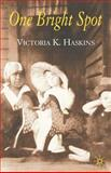 One Bright Spot, Haskins, Victoria and Haskins, Victoria K., 1403947449