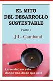 El Mito Del Desarrollo Sustentable, J. L. Gamband, 1477687440
