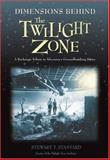 Dimensions Behind the Twilight Zone, Stewart T. Stanyard, 1550227440