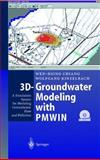 3D-Groundwater Modeling with PMWIN : A Simulation System for Modeling Groundwater Flow and Pollution, Chiang, W. H. and Kinzelbach, W., 3540677445