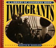 Immigrants, Martin W. Sandler, 0064467449
