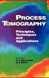 Process Tomography : Principles, Techniques and Applications, Williams, R. A. and Beck, M. S., 0750607440