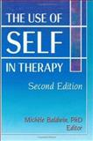 The Use of Self in Therapy, Michele Baldwin, 0789007444
