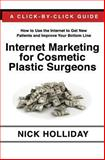 Internet Marketing for Cosmetic Plastic Surgeons, Nick Holliday, 1452827443