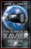 The Scrolls of Xavier, John Ashley, 1481227440