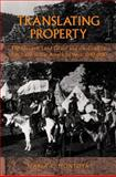 Translating Property - The Maxwell Land Grant and the Conflict over Land in the American West, 1840-1900, Montoya, Maria E., 0520227441