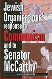 Jewish Organizations' Response to Communism and to Senator McCarthy, Weingarten, Aviva, 0853037442