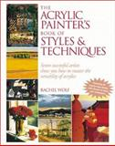 Acrylic Painter's Book of Styles and Techniques, Rachel Rubin Wolf, 0891347445