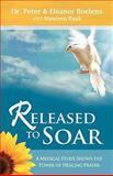 Released to Soar, Peter Boelens and Eleanor Boelens, 0982597444