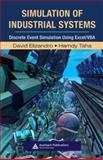 Simulation of Industrial Systems : Discrete Event Simulation Using Excel/VBA, Elizandro, David and Taha, Hamdy, 1420067443