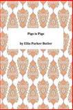 Pigs Is Pigs, Ellis Parker Ellis Parker Butler, 1494947447