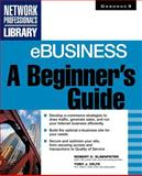 E-Business : A Beginner's Guide, Velte, Toby J., 0072127449