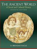 The Ancient World : A Social and Cultural History, Nagle, D. Brendan, 0205637442