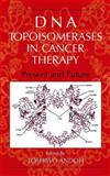 DNA Topoisomerases in Cancer Therapy : Present and Future, , 0306477440