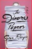 The Divorce Papers, Susan Rieger, 0804137447
