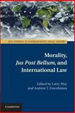 Morality, Jus Post Bellum, and International Law, , 1107697441