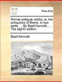 Romæ Antiquæ Notiti, Basil Kennett, 1140957449