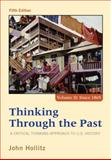 Thinking Through the Past : A Critical Thinking Approach to U. S. History, Since 1865, Hollitz, John, 1285427440