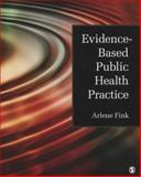 Evidence-Based Public Health Practice, Fink, Arlene G., 1412997445