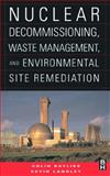 Nuclear Decommissioning, Waste Management, and Environmental Site Remediation, Bayliss, Colin and Langley, Kevin, 0750677449
