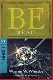 Be Real (1 John), Warren W. Wiersbe, 1434767442