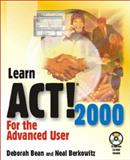 Learn ACT! 2000 for the Advanced User, Berkowitz, Neal and Bean, Deborah, 1556227442