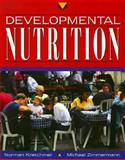 Developmental Nutrition, Kretchmer, Norman and Zimmerman, Michael, 0133037444