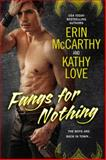 Fangs for Nothing, Erin McCarthy and Kathy Love, 0425257444