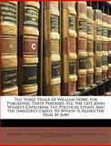 The Three Trials of William Hone, for Publishing Three Parodies, , 1146807449