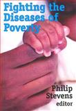 Fighting the Diseases of Poverty, Stevens, Philip, 1412807441